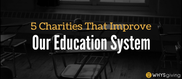 5 Charities That Improve Our Education System