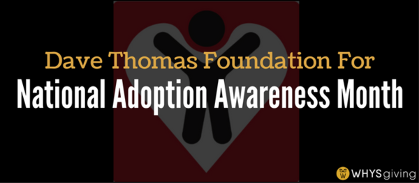 Making Unadoptable Unacceptable with the Dave Thomas Foundation for Adoption