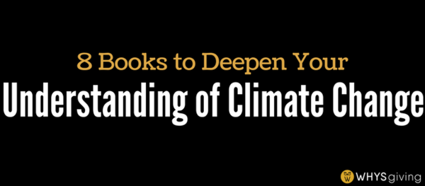 8 Books to Deepen Your Understanding of Climate Change