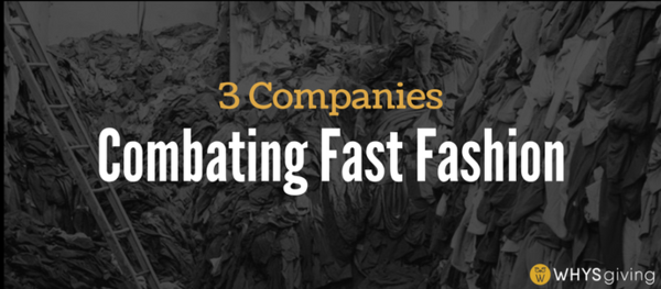 3 Companies Combating Fast Fashion