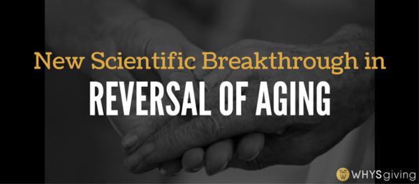 New Scientific Breakthrough in Reversal of Aging